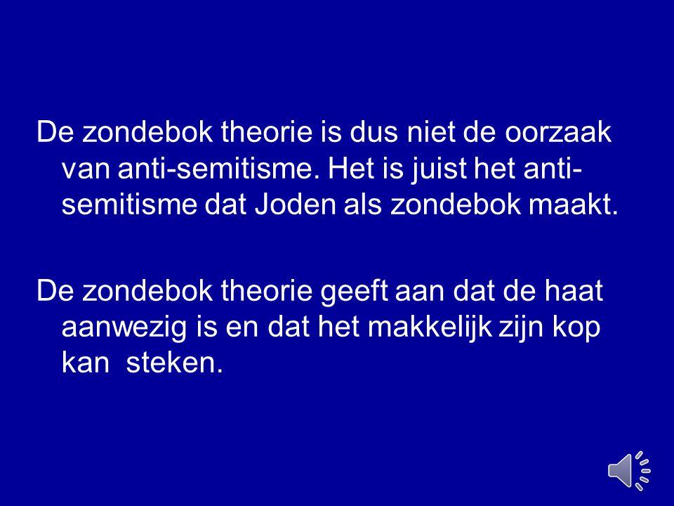 De zondebok theorie is dus niet de oorzaak van anti-semitisme