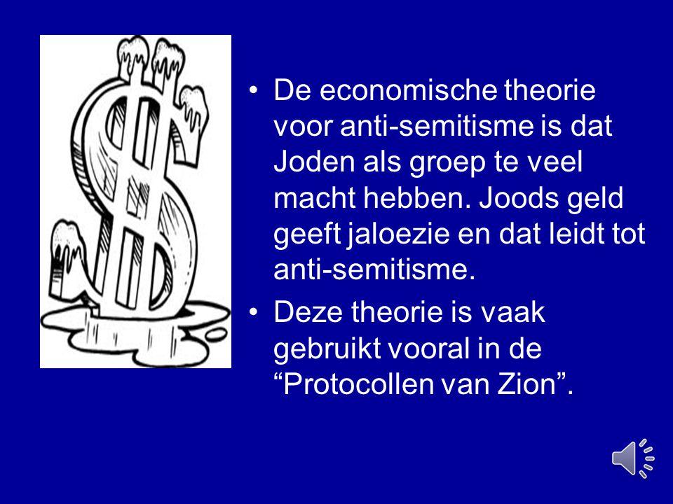 De economische theorie voor anti-semitisme is dat Joden als groep te veel macht hebben. Joods geld geeft jaloezie en dat leidt tot anti-semitisme.
