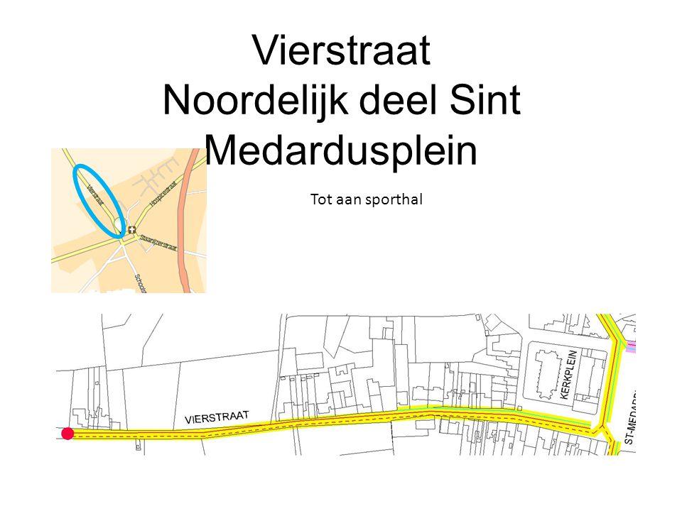 Vierstraat Noordelijk deel Sint Medardusplein