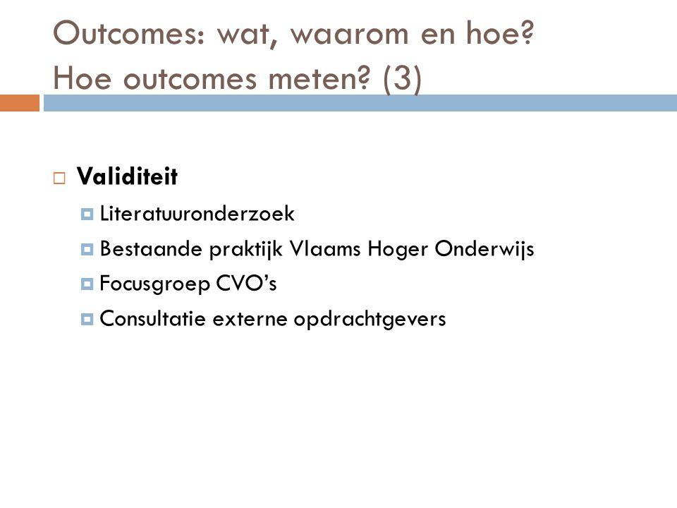 Outcomes: wat, waarom en hoe Hoe outcomes meten (3)