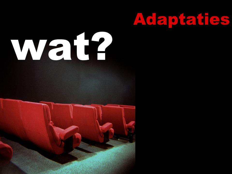 Adaptaties wat. Verschillende onderzoekspunten onderscheiden – op die manier groeperen – bijv.