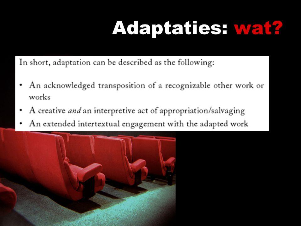 Adaptaties: wat. Verschillende onderzoekspunten onderscheiden – op die manier groeperen – bijv.