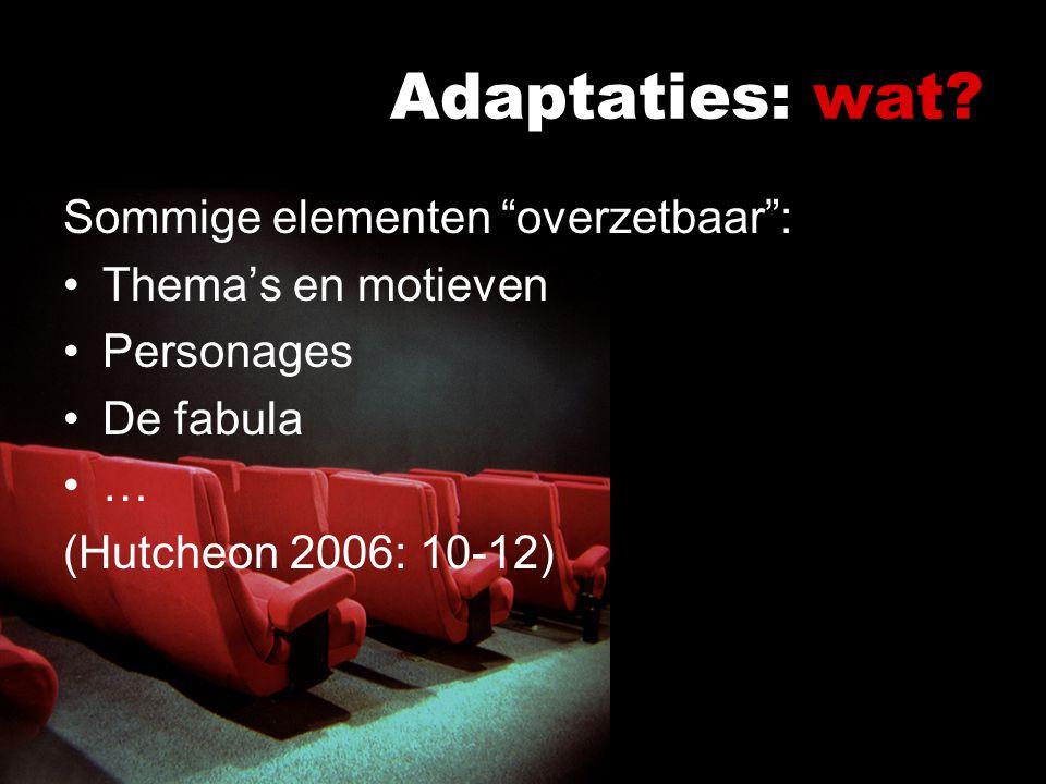 Adaptaties: wat Sommige elementen overzetbaar : Thema's en motieven