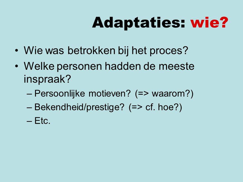 Adaptaties: wie Wie was betrokken bij het proces