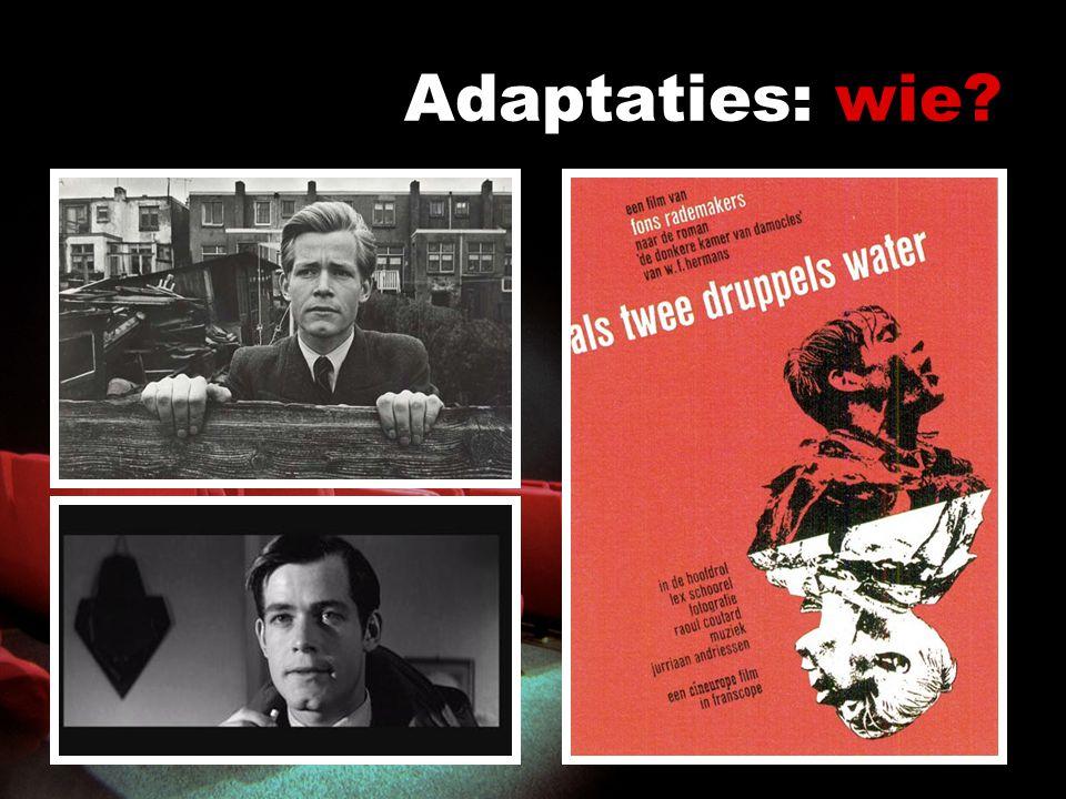Adaptaties: wie. Verschillende onderzoekspunten onderscheiden – op die manier groeperen – bijv.