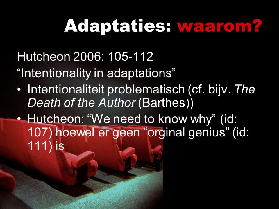 Adaptaties: waarom Hutcheon 2006: 105-112