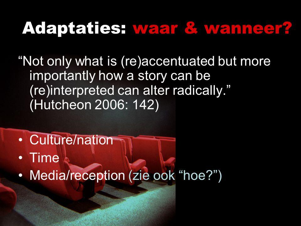 Adaptaties: waar & wanneer
