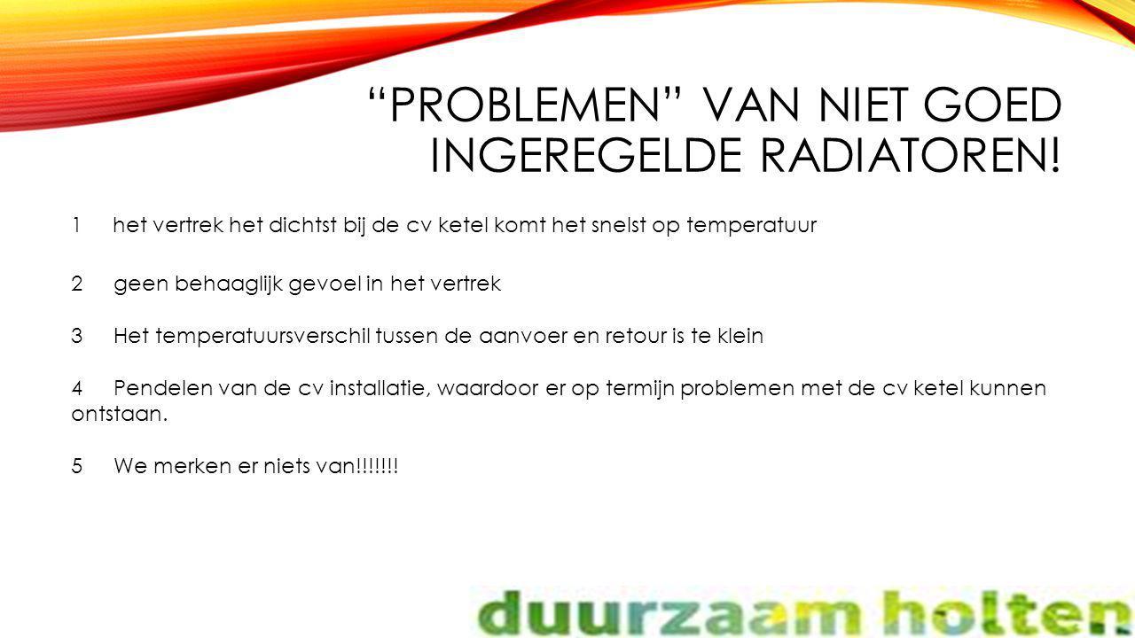 Problemen van niet goed ingeregelde radiatoren!