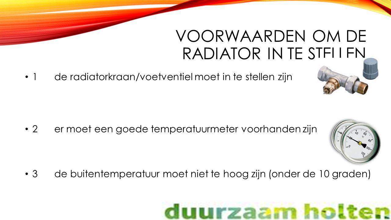 Voorwaarden om de radiator in te stellen
