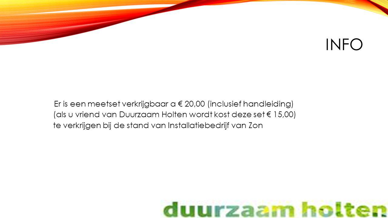 Info Er is een meetset verkrijgbaar a € 20,00 (inclusief handleiding)