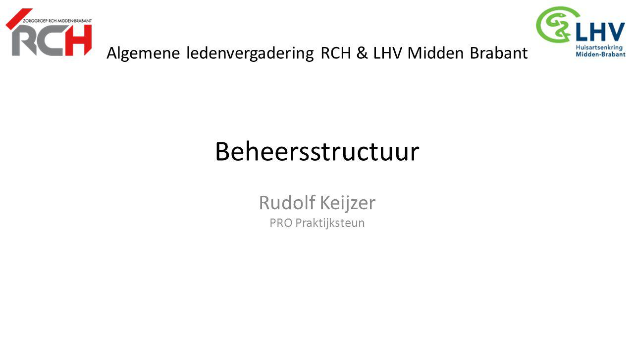 Algemene ledenvergadering RCH & LHV Midden Brabant Beheersstructuur