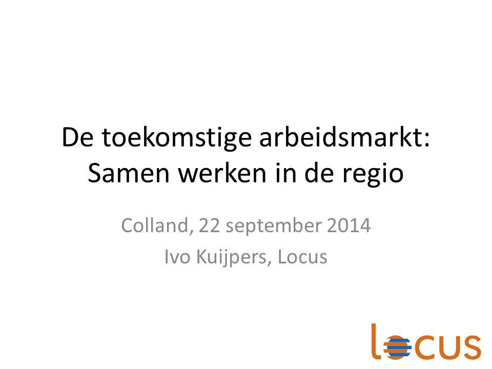 De toekomstige arbeidsmarkt: Samen werken in de regio