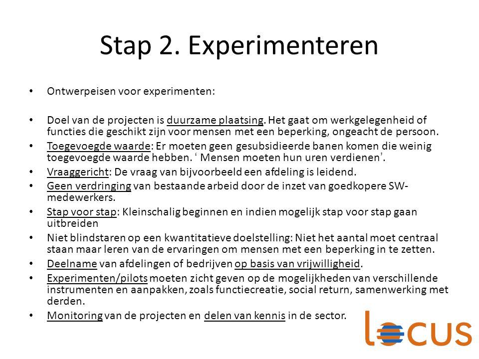 Stap 2. Experimenteren Ontwerpeisen voor experimenten: