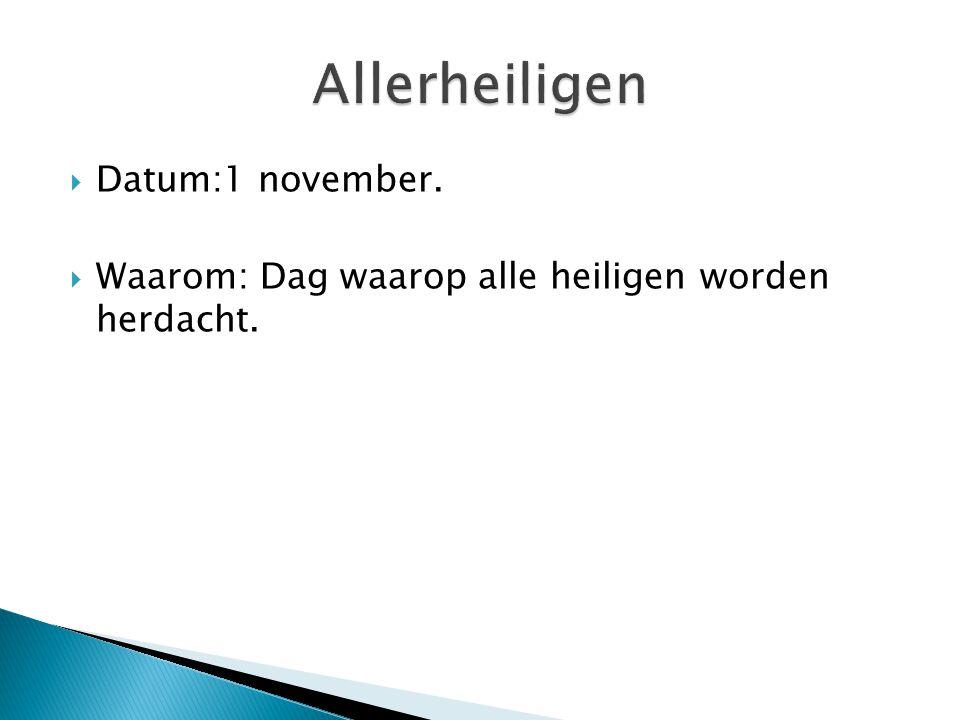 Allerheiligen Datum:1 november.