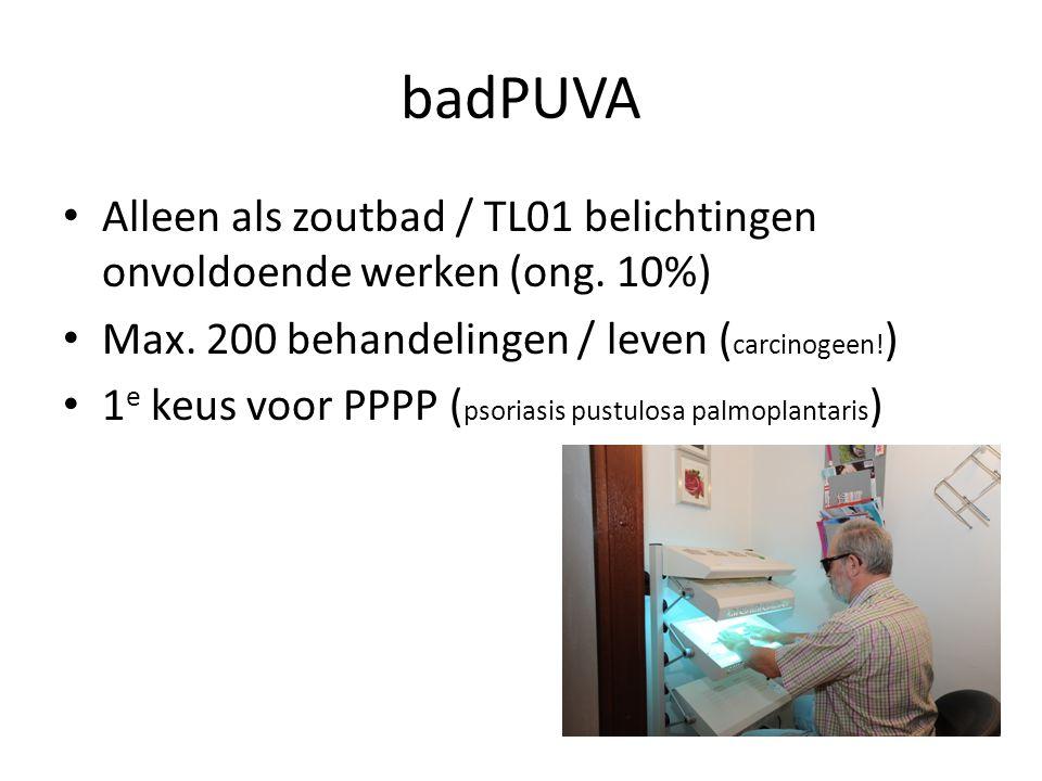 badPUVA Alleen als zoutbad / TL01 belichtingen onvoldoende werken (ong. 10%) Max. 200 behandelingen / leven (carcinogeen!)