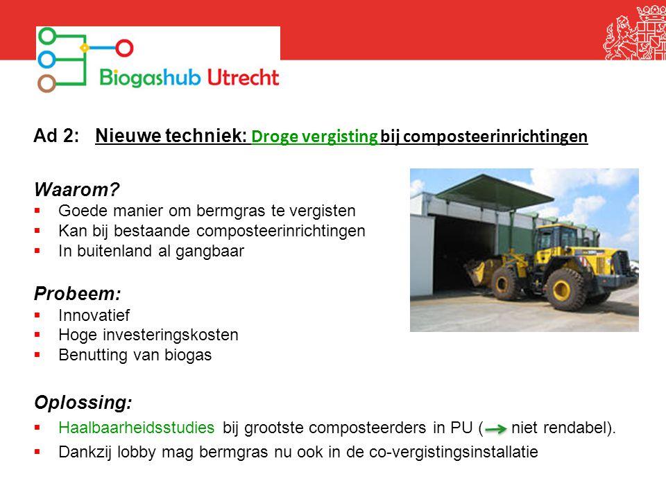 Ad 2: Nieuwe techniek: Droge vergisting bij composteerinrichtingen