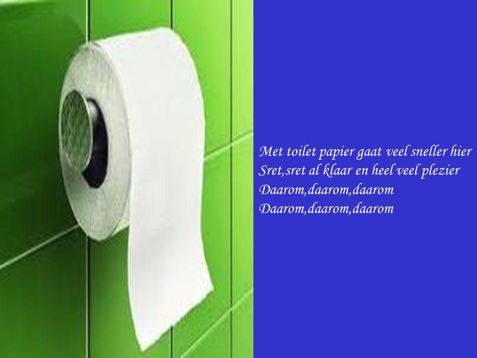 Met toilet papier gaat veel sneller hier