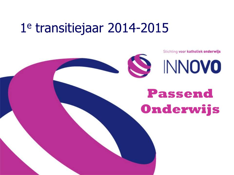 1e transitiejaar 2014-2015 Passend Onderwijs