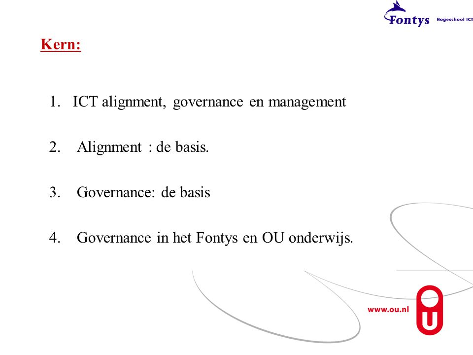 Kern: ICT alignment, governance en management. Alignment : de basis.