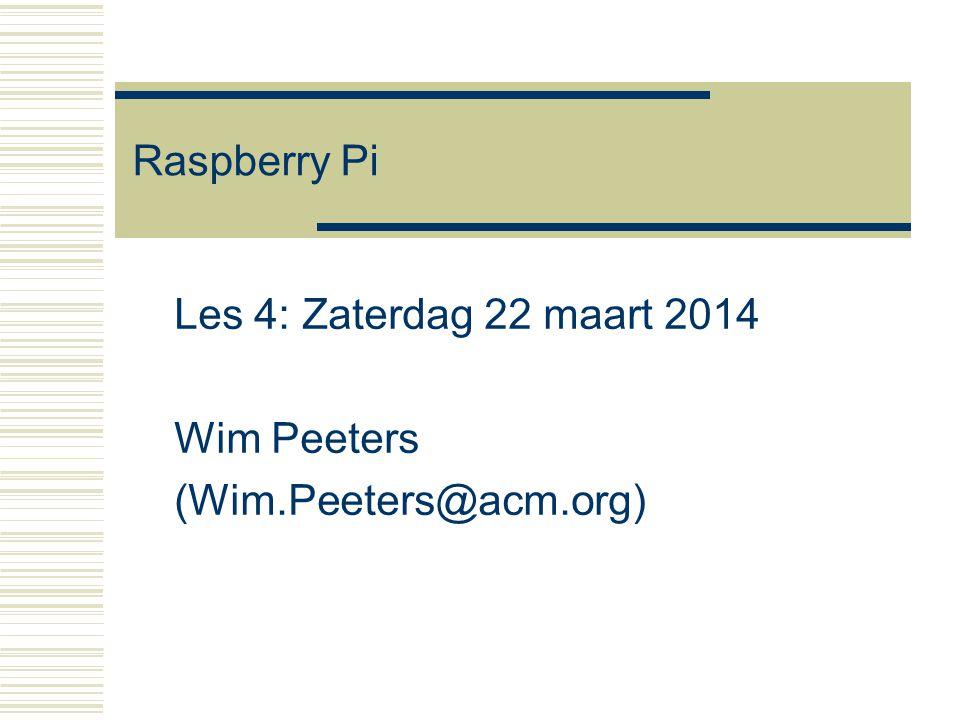 Les 4: Zaterdag 22 maart 2014 Wim Peeters (Wim.Peeters@acm.org)