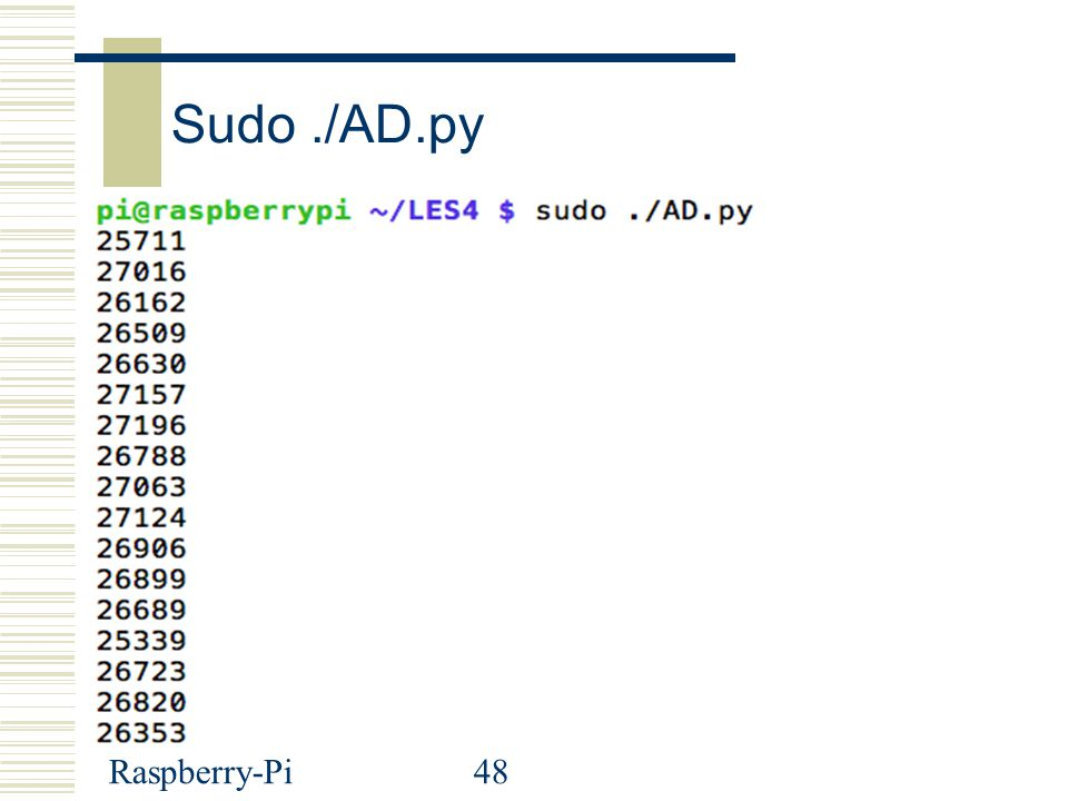 Sudo ./AD.py Raspberry-Pi