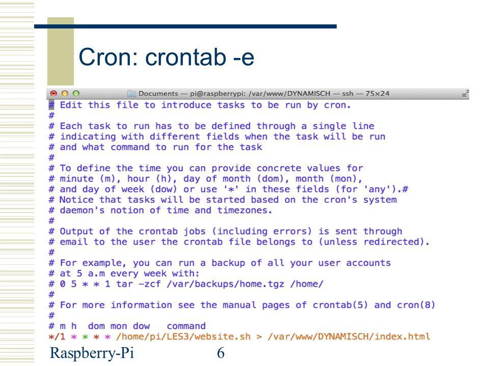 Cron: crontab -e S Raspberry-Pi