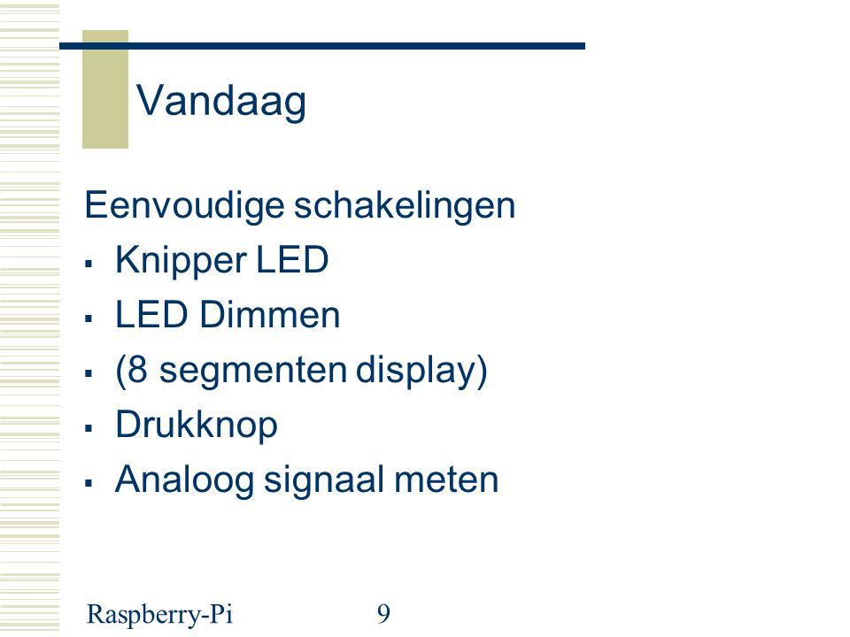 Vandaag Eenvoudige schakelingen Knipper LED LED Dimmen