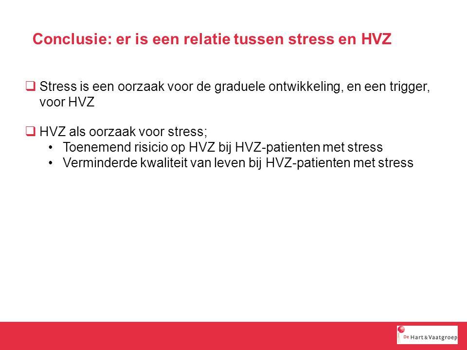 Conclusie: er is een relatie tussen stress en HVZ