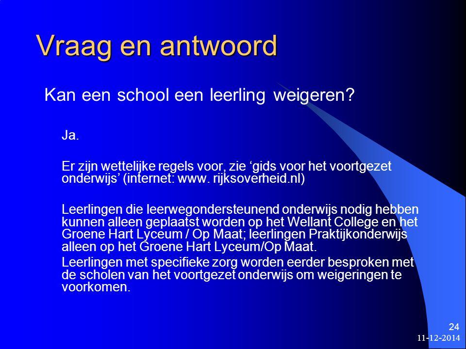 Vraag en antwoord Kan een school een leerling weigeren Ja.