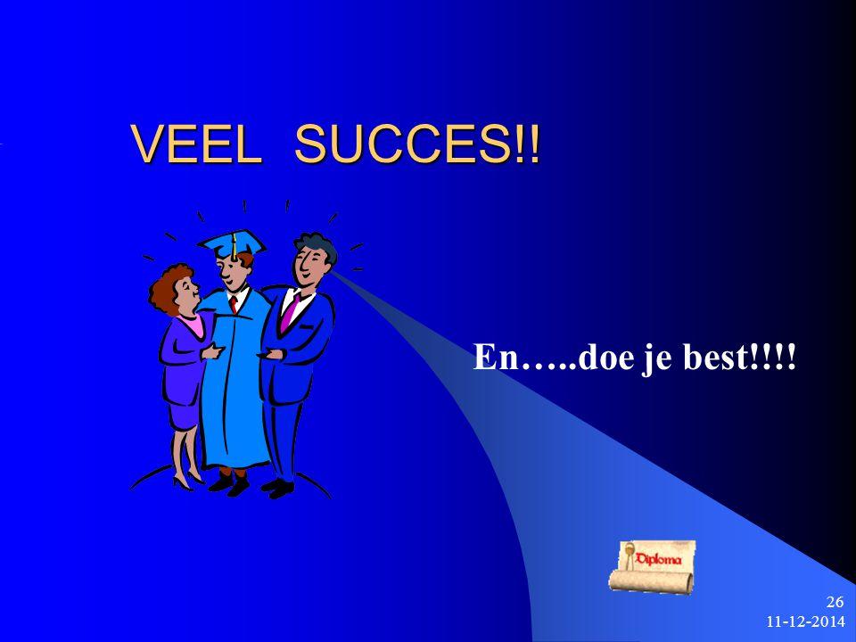 VEEL SUCCES!! En…..doe je best!!!! 7-4-2017