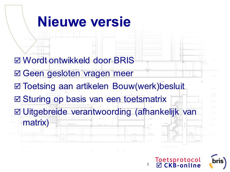 Nieuwe versie Wordt ontwikkeld door BRIS Geen gesloten vragen meer
