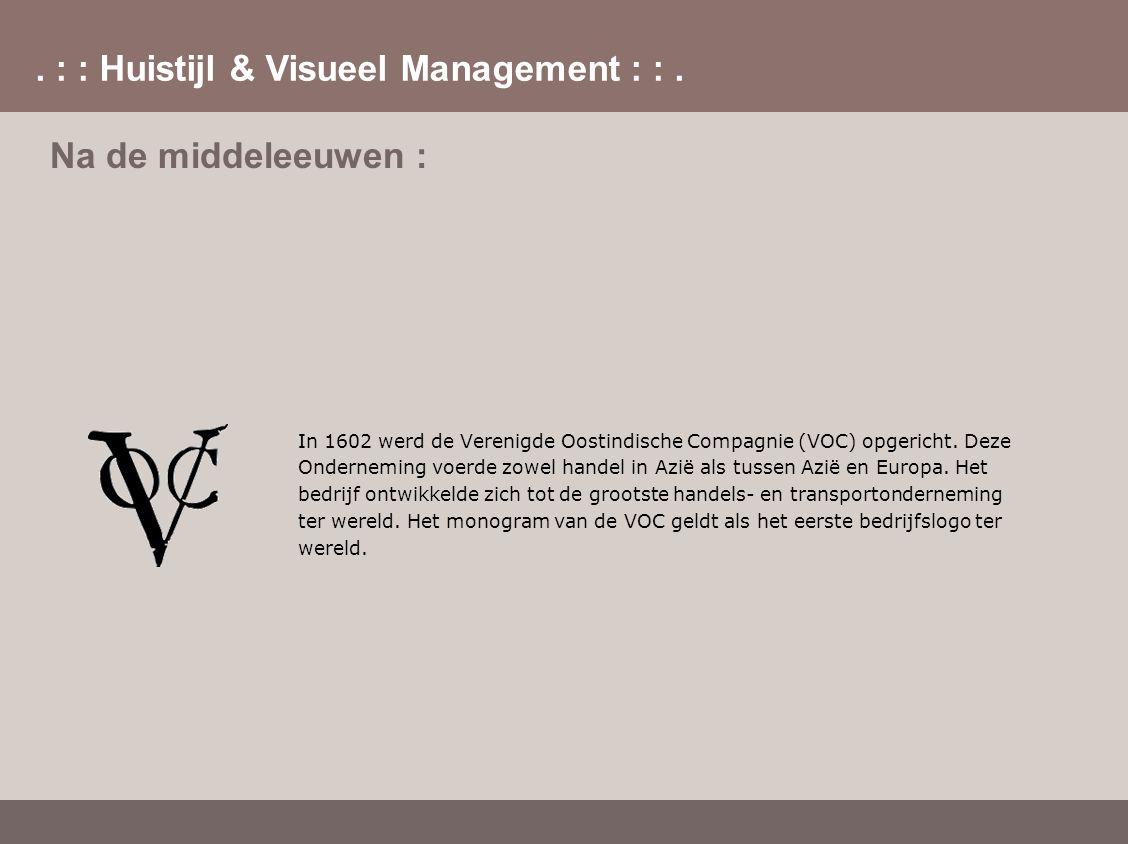 Na de middeleeuwen : In 1602 werd de Verenigde Oostindische Compagnie (VOC) opgericht. Deze.