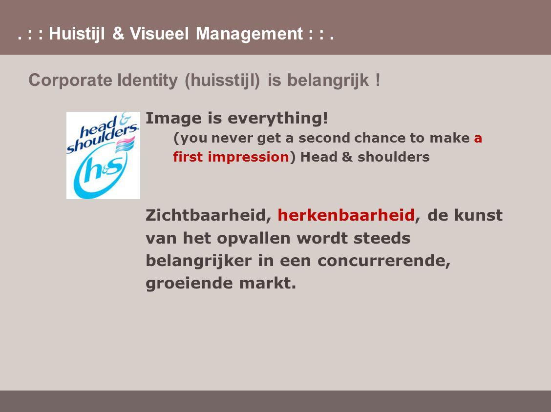 Corporate Identity (huisstijl) is belangrijk !
