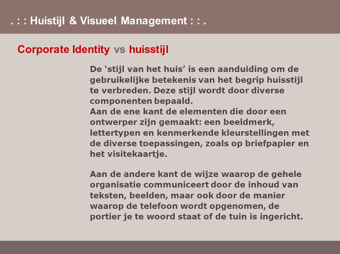 Corporate Identity vs huisstijl