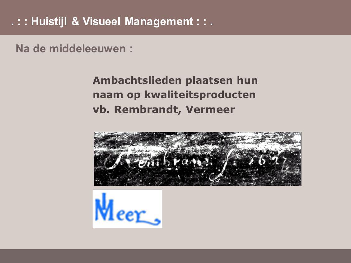 Na de middeleeuwen : vb. Rembrandt, Vermeer