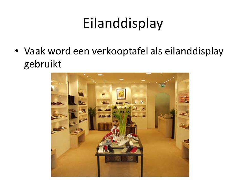 Eilanddisplay Vaak word een verkooptafel als eilanddisplay gebruikt