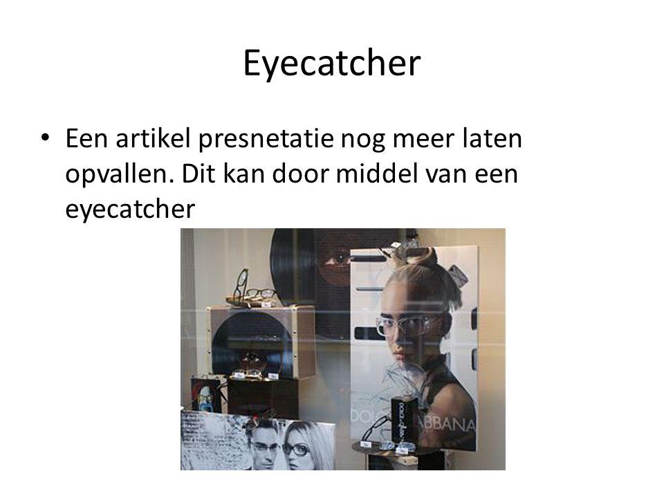 Eyecatcher Een artikel presnetatie nog meer laten opvallen. Dit kan door middel van een eyecatcher