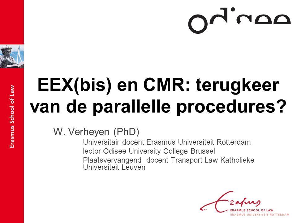 EEX(bis) en CMR: terugkeer van de parallelle procedures