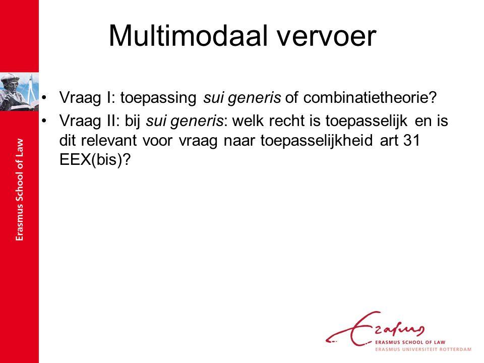 Multimodaal vervoer Vraag I: toepassing sui generis of combinatietheorie