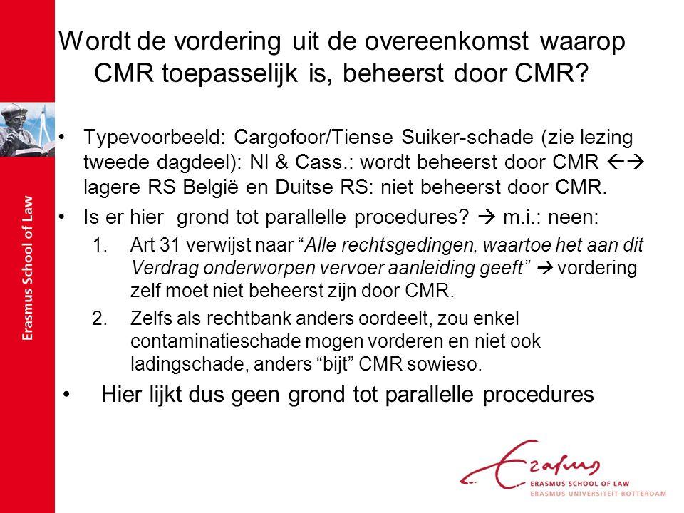 Wordt de vordering uit de overeenkomst waarop CMR toepasselijk is, beheerst door CMR