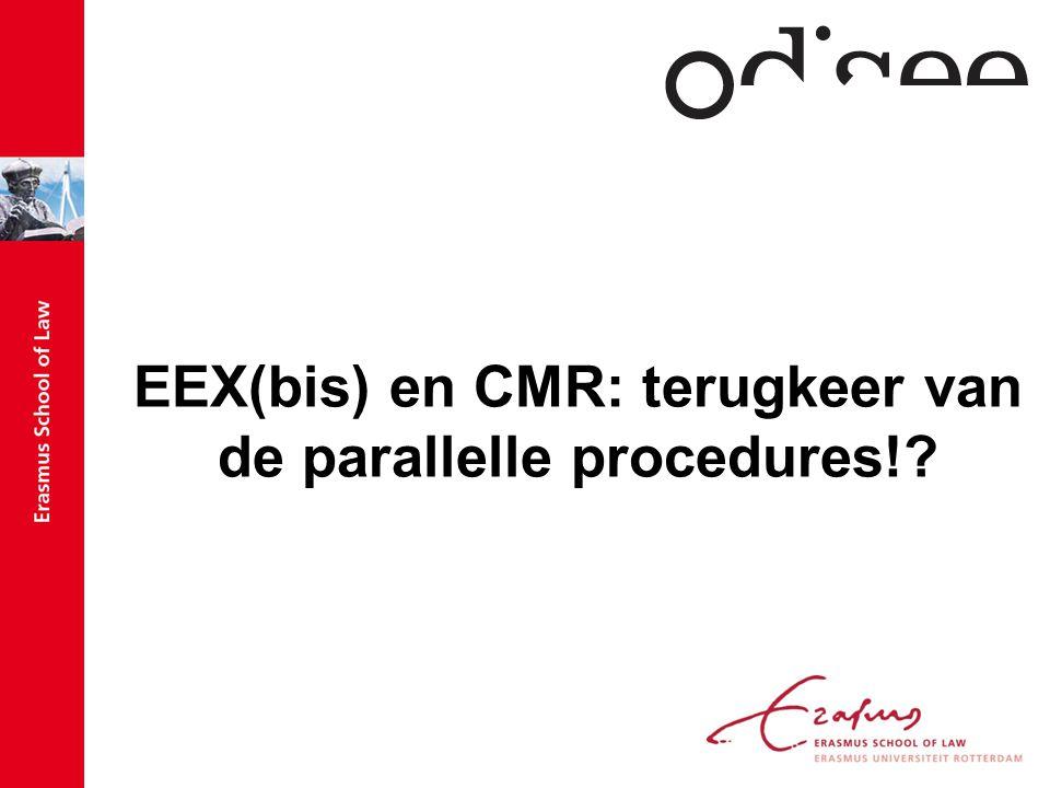 EEX(bis) en CMR: terugkeer van de parallelle procedures!