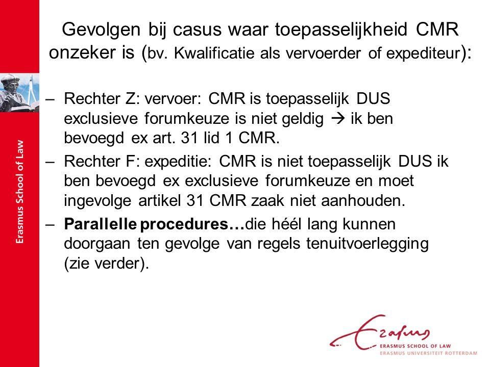 Gevolgen bij casus waar toepasselijkheid CMR onzeker is (bv