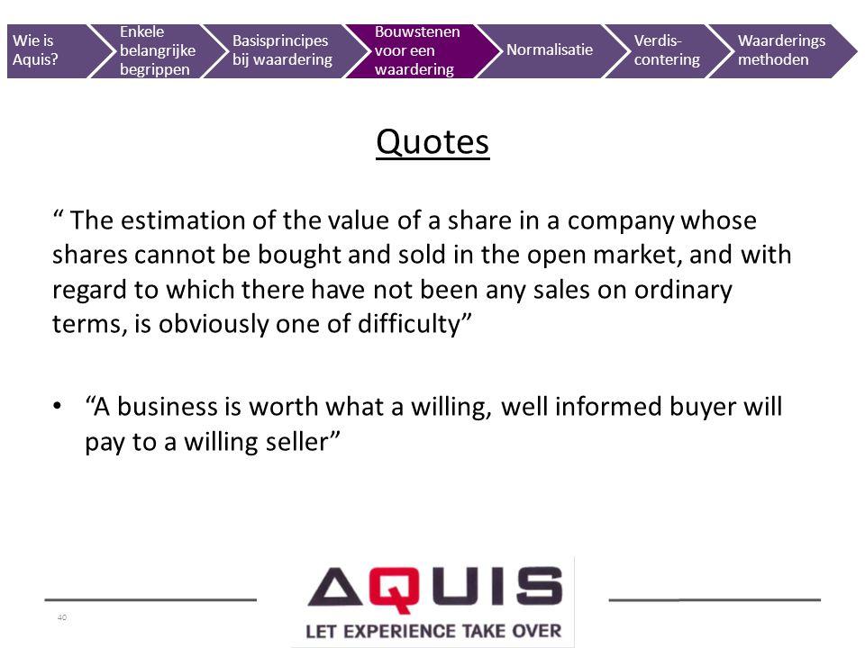 Wie is Aquis Enkele belangrijke begrippen. Basisprincipes bij waardering. Bouwstenen voor een waardering.