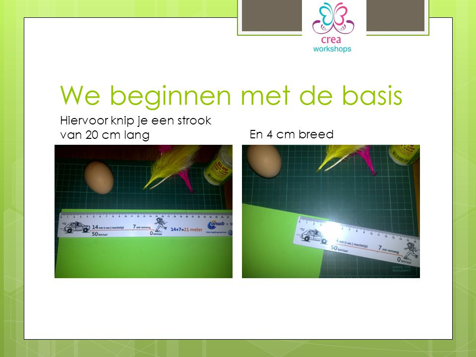 We beginnen met de basis