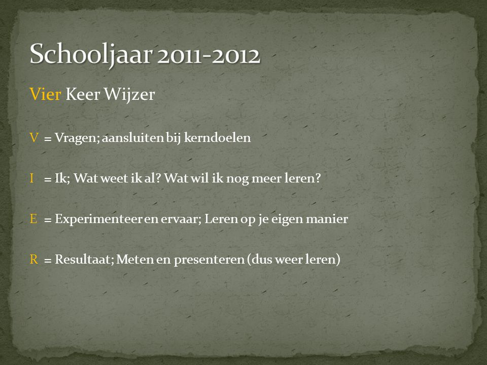 Schooljaar 2011-2012 Vier Keer Wijzer