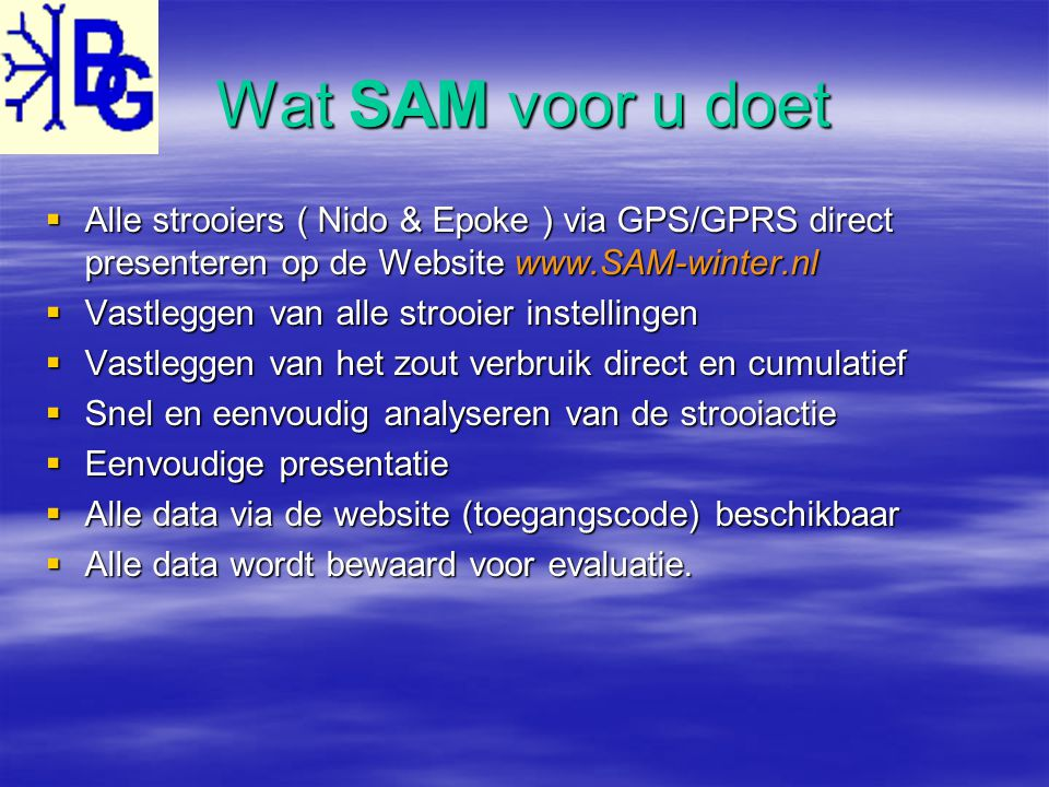 Wat SAM voor u doet Alle strooiers ( Nido & Epoke ) via GPS/GPRS direct presenteren op de Website www.SAM-winter.nl.