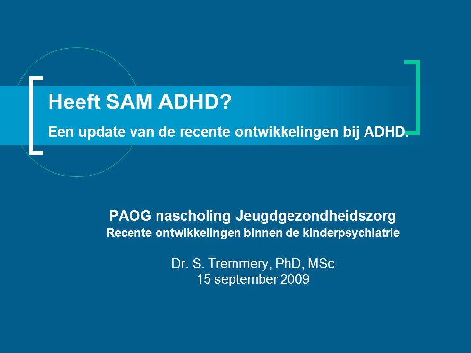 Heeft SAM ADHD Een update van de recente ontwikkelingen bij ADHD.