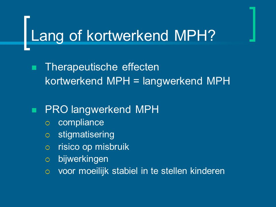 Lang of kortwerkend MPH