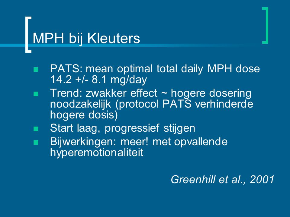 MPH bij Kleuters PATS: mean optimal total daily MPH dose 14.2 +/- 8.1 mg/day.