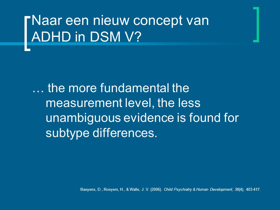 Naar een nieuw concept van ADHD in DSM V